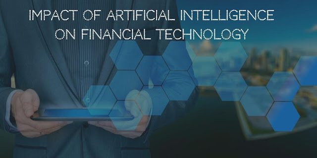 Impact of Artificial Intelligence on Financial Technology
