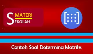 Rumus dan Contoh Soal Determinan Matriks