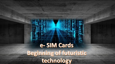 e- SIM Cards Beginning of futuristic technology