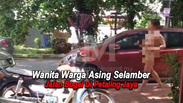 4 Gambar Wanita Warga Asing Selamber Jalan Bogel Di Petaling Jaya