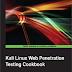 Kali Linux Web Penetration Testing Cookbook