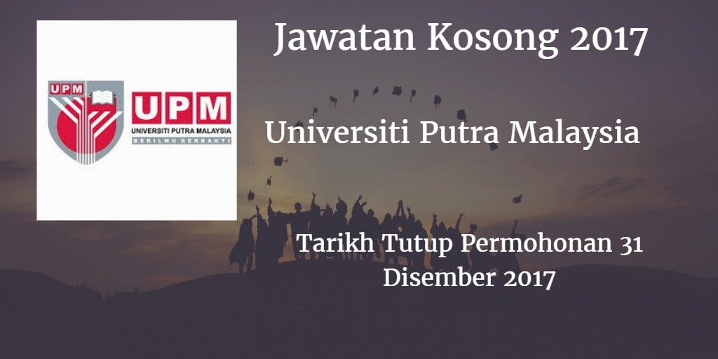 Jawatan Kosong UPM 31 Disember 2017