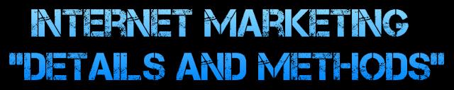 Internet Marketing Details and Methods