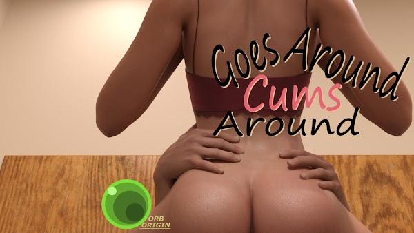 Goes Around, Cums Around [Final Version] OrbOrigin