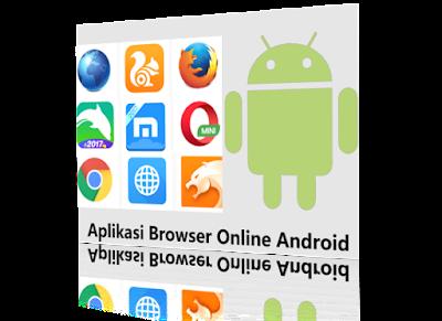 Aplikasi browser online terbaru android 2017