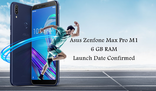 Asus India Broke Their Silence on Zenfone Max Pro M1 6 GB RAM Variant Launch
