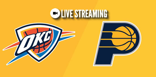 LIVE STREAMING: Oklahoma City Thunder vs Indiana Pacers 2018-2019 NBA Season