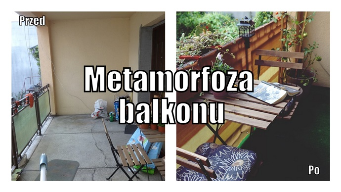 Balkon- moje miejsce na ziemi. Wielka metamorfoza