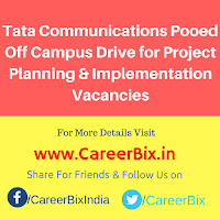 Tata Communications Pooed Off Campus Drive for Project Planning & Implementation Vacancies