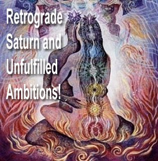 Retrograde Saturn and Unfulfilled Ambitions!