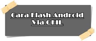 Cara Flashing Android Menggunakan QFIL
