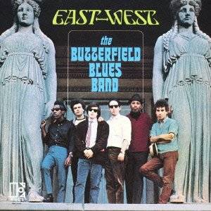 The Paul Butterfield Blues Band - East-West