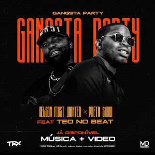 Kelson Most Wanted Feat. Preto Show - Gangsta Party (Tarraxinha) [Download]