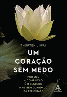 Um coração sem medo, Thupten Junpa, Editora Sextante