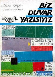 Gülay Kutal - Biz Duvar Yazısıyız