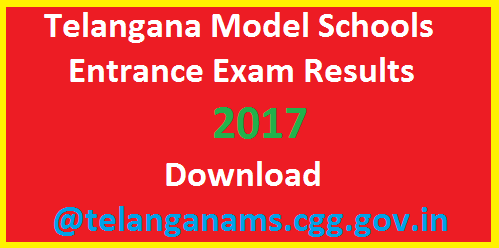 Telangana Model Schools Entrance Exam Results 2017 Download @telanganams.cgg.gov.in Telangana MS Admission test 2017 Results anounced. Download Telangana Model Schools admissions entrance test 2017 for 7th 8th 9th 10th classes for acadamic year of 2017-18 telangana-model-schools-entrance-exam-results-2017-download