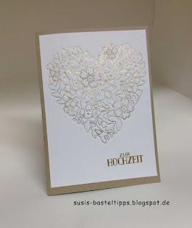 Letterpress Technik mit Stampin Up Stanze Bluehendes Herz, Glueckwunschkarte zur Hochzeit mit Goldprägung