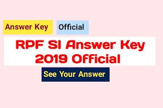 RPF SI Answer Key 2019