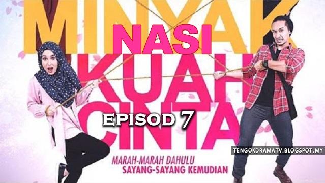 Drama Nasi Minyak Kuah Cinta – Episod 7 (HD)