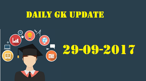 Daily GK Update: 29th September 2017 - Important Current Affairs