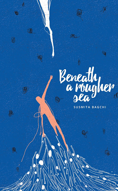 Beneath A Rougher Sea by Susmita Bagchi