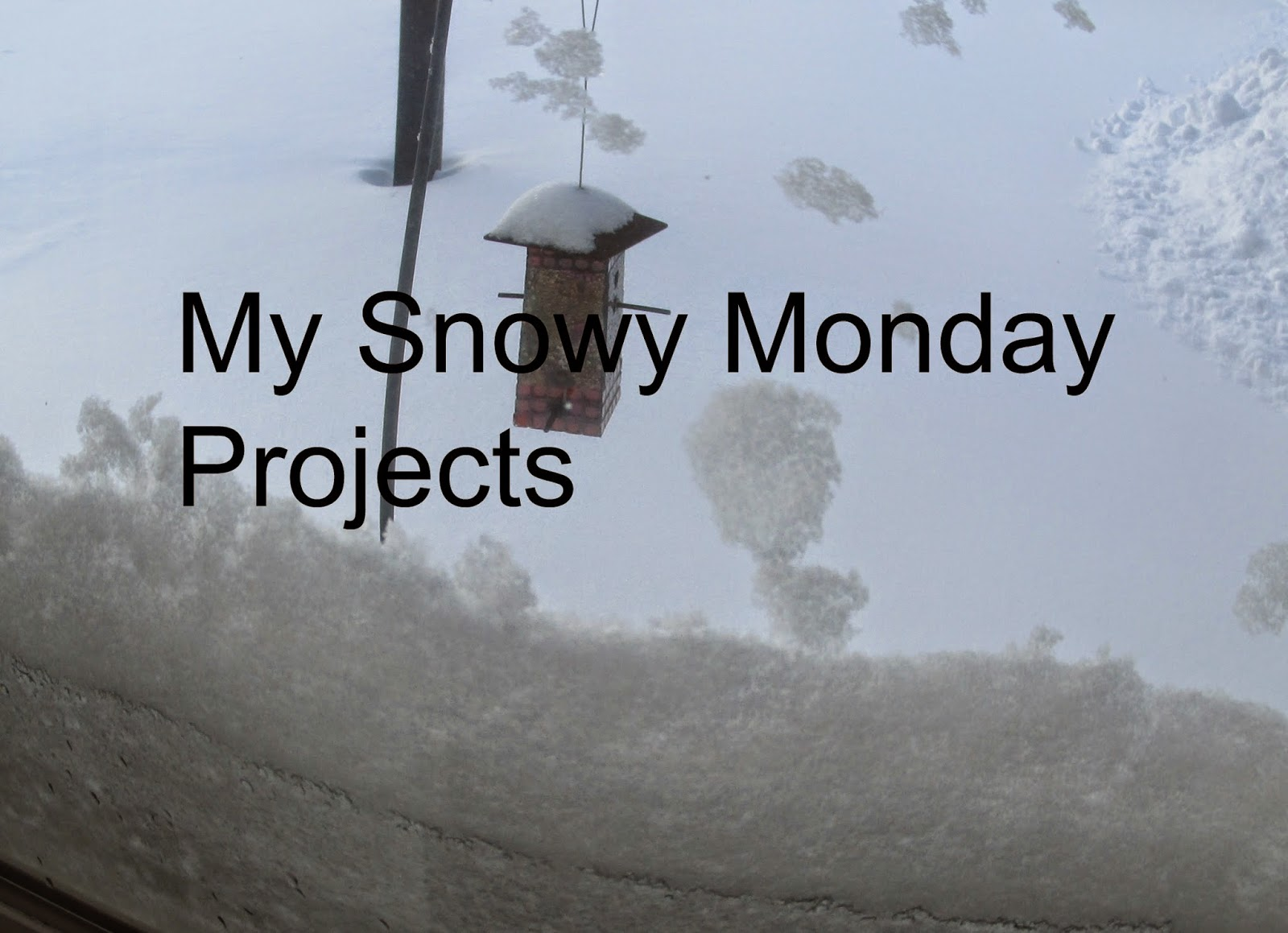 My Snowy Monday Projects