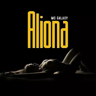 Download Audio | Mc Galaxy - Aliona