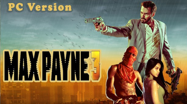 Max Payne 3 Full PC Game Download - ZIP File