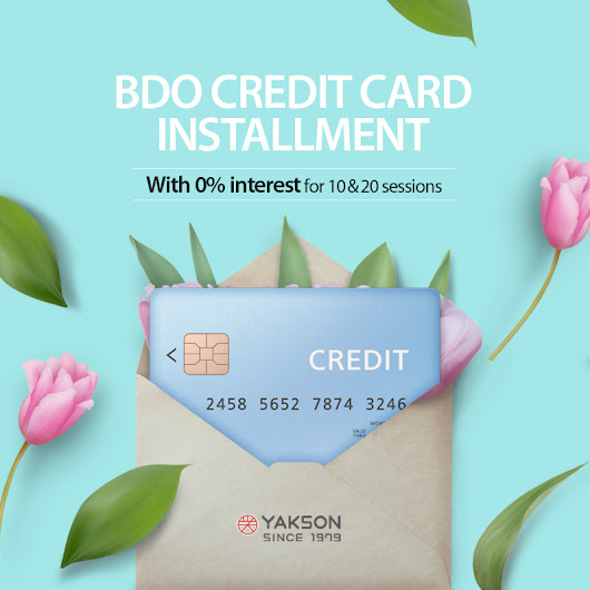 [YAKSON] BDO CREDIT CARD INSTALLMENT IS NOW AVAILABLE / BODY CARE / FACE CARE / FOR 10&20 SESSIONS