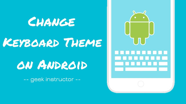 Change keyboard theme on Android