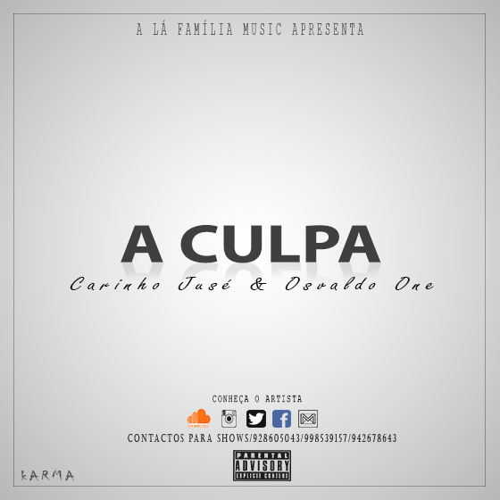 A Culpa- Carinho Jusé & Osvaldo One (Prod by Scoot Rock)