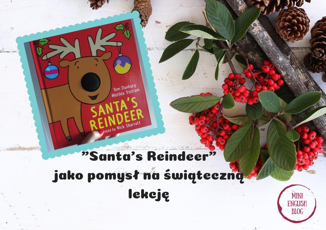 Świąteczne inspiracje książkowe: Santa's reindeer