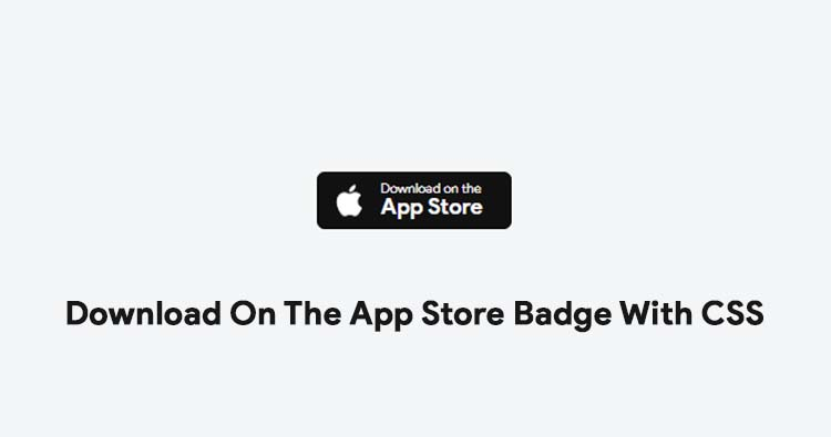 Download On The App Store Badge With CSS