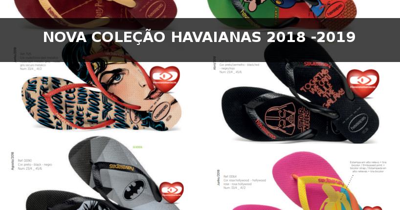 90129b497 A NOVA COLEÇÃO HAVAIANAS 2018-2019