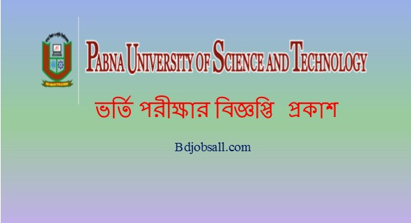 Pabna Science and Technology University Admission Circular
