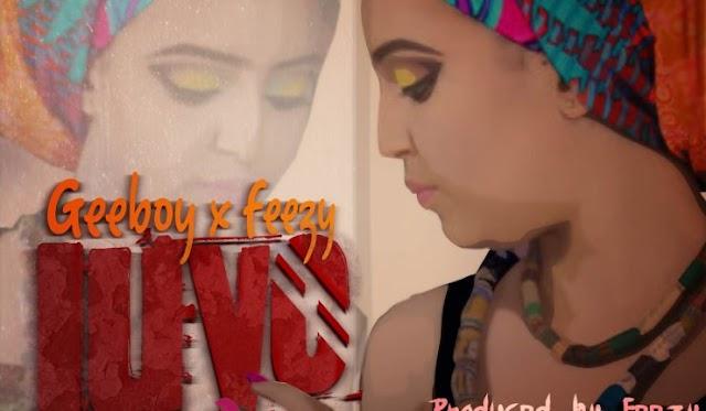 MUSIC: Geeboy Ft. Feezy – Juyo