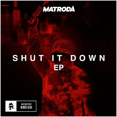"Matroda Knocks It Out Of The Park With His Latest EP ""Shut It Down"""