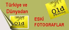 Old Photo- ESKİ FOTOGRAFLAR