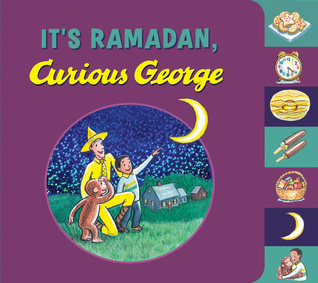 It's Ramadan, Curious George by Hena Khan