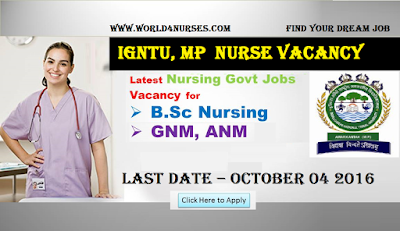 http://www.world4nurses.com/2016/09/igntu-mp-nurse-vacancy-september-2016.html