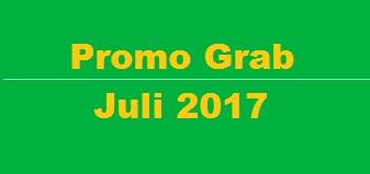 promo grab juli 2017, promo grabbike juli 2017, promo grabcar juli 2017, promo grab bulan juli 2017