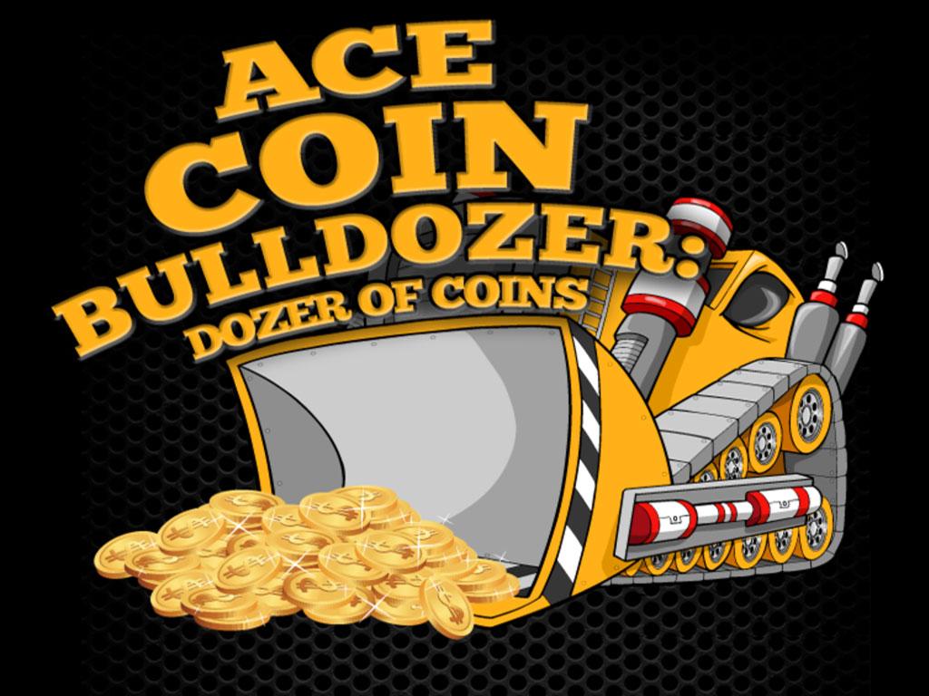 coin bulldozer