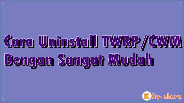 Cara uninstall twrp android