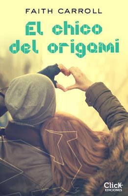LIBRO - El chico de origami : Faith Carroll (Click Ediciones - 14 Junio 2016) NOVELA JUVENIL ROMANTICA Edición digital ebook kindle A partir de 14 años | Comprar en Amazon España