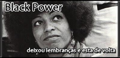 Black Power: deixou lembranças e esta de volta