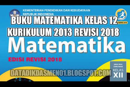 Download Buku Matematika Kelas 12 Kurikulum 2013 Revisi 2018