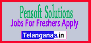 Pensoft Solutions Recruitment 2017 Jobs For Freshers Apply