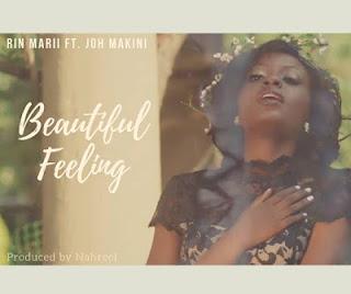 Audio Rin Marii ft Joh Makini - Beautiful Feeling Mp3 Download