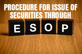Procedure-Issue-Securities-Employees-Employees-Stock-Option-Scheme-ESOP