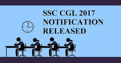 SSC CGL 2017 Notification Details, Apply Online and Exam Date